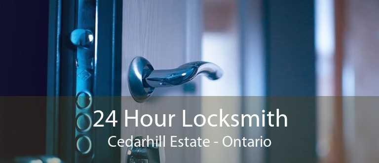 24 Hour Locksmith Cedarhill Estate - Ontario