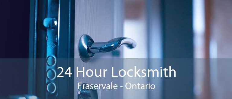 24 Hour Locksmith Fraservale - Ontario