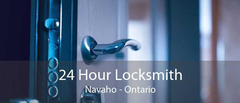 24 Hour Locksmith Navaho - Ontario
