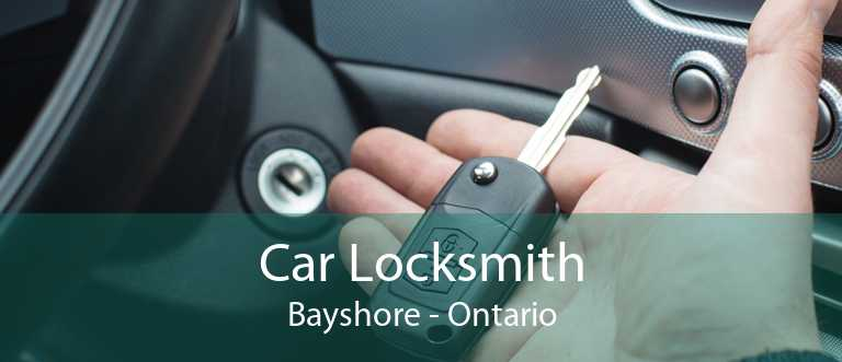 Car Locksmith Bayshore - Ontario