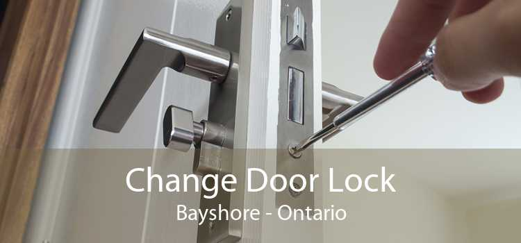 Change Door Lock Bayshore - Ontario