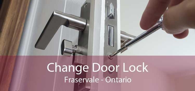 Change Door Lock Fraservale - Ontario