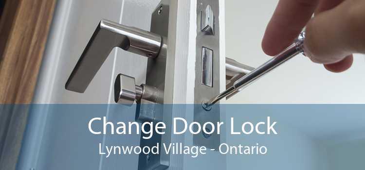 Change Door Lock Lynwood Village - Ontario