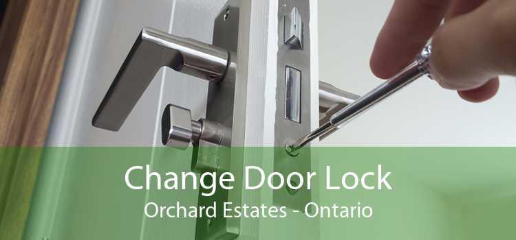 Change Door Lock Orchard Estates - Ontario
