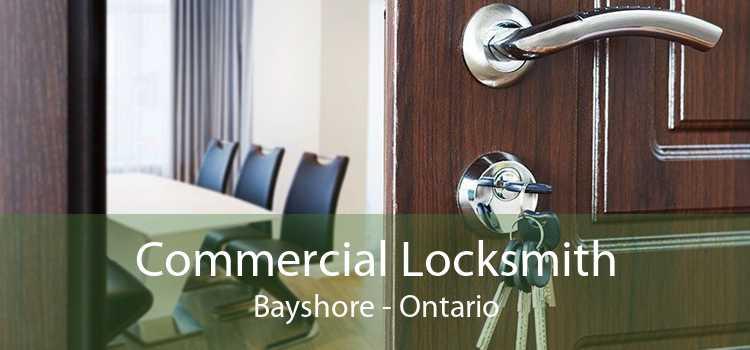 Commercial Locksmith Bayshore - Ontario