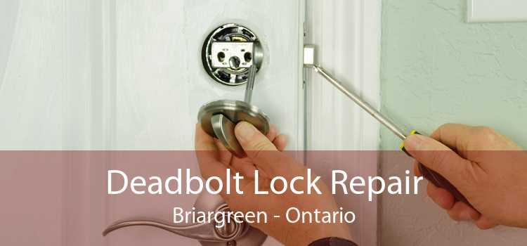 Deadbolt Lock Repair Briargreen - Ontario