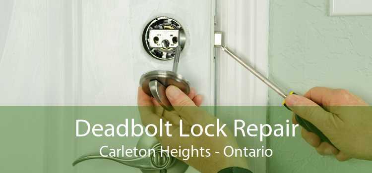 Deadbolt Lock Repair Carleton Heights - Ontario