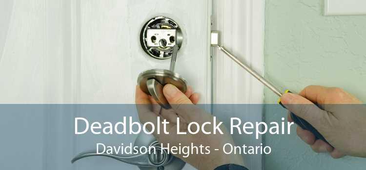 Deadbolt Lock Repair Davidson Heights - Ontario