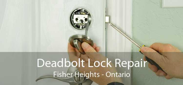 Deadbolt Lock Repair Fisher Heights - Ontario