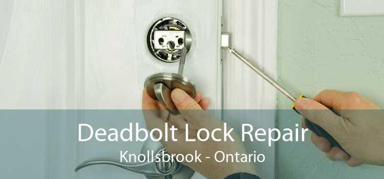 Deadbolt Lock Repair Knollsbrook - Ontario