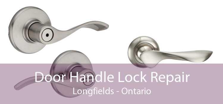 Door Handle Lock Repair Longfields - Ontario