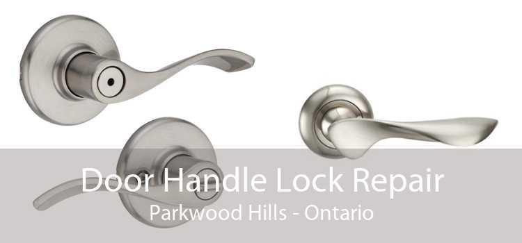 Door Handle Lock Repair Parkwood Hills - Ontario