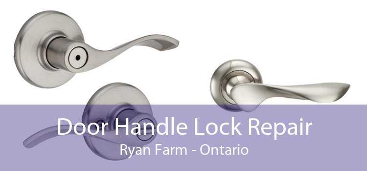 Door Handle Lock Repair Ryan Farm - Ontario