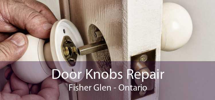 Door Knobs Repair Fisher Glen - Ontario