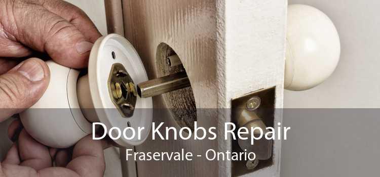 Door Knobs Repair Fraservale - Ontario