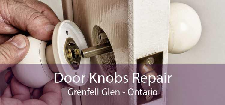 Door Knobs Repair Grenfell Glen - Ontario