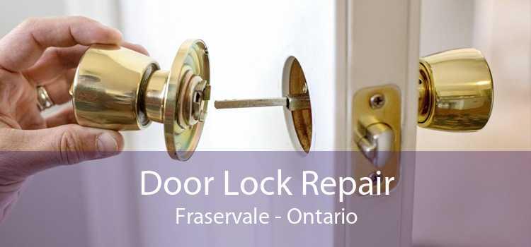 Door Lock Repair Fraservale - Ontario