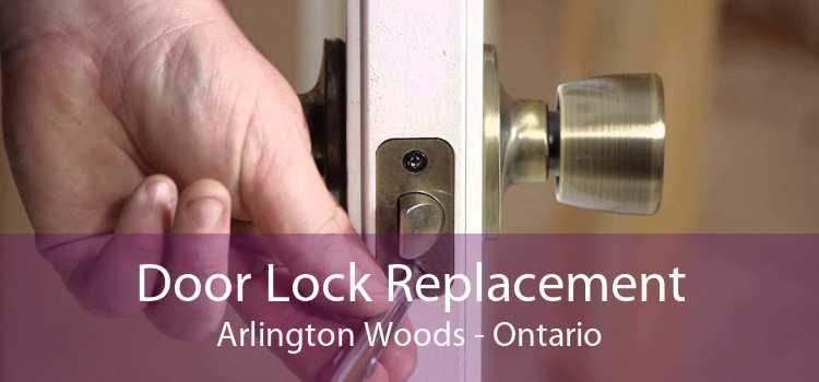 Door Lock Replacement Arlington Woods - Ontario