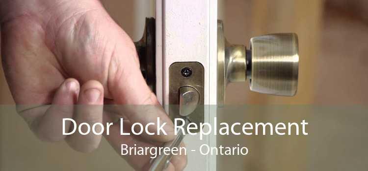 Door Lock Replacement Briargreen - Ontario