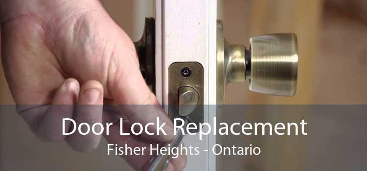 Door Lock Replacement Fisher Heights - Ontario