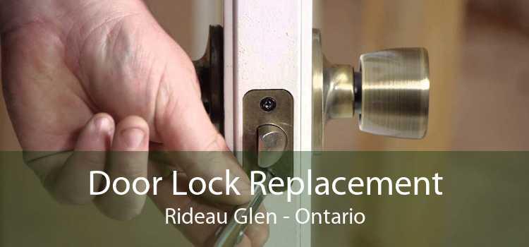 Door Lock Replacement Rideau Glen - Ontario