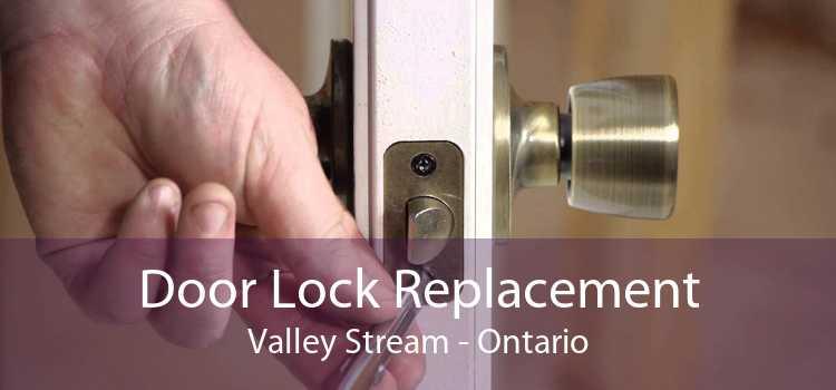 Door Lock Replacement Valley Stream - Ontario