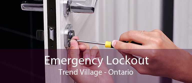 Emergency Lockout Trend Village - Ontario