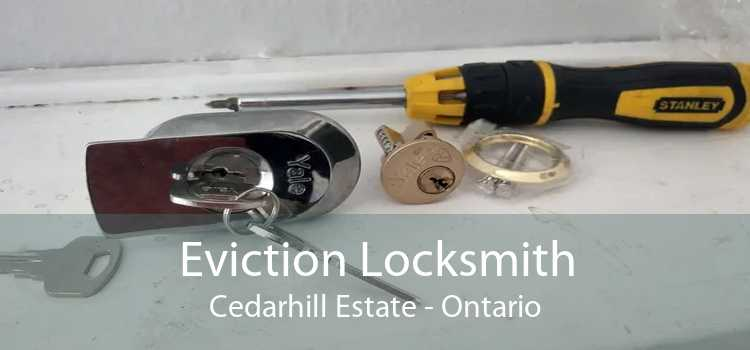 Eviction Locksmith Cedarhill Estate - Ontario