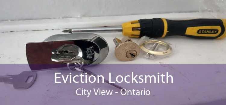 Eviction Locksmith City View - Ontario