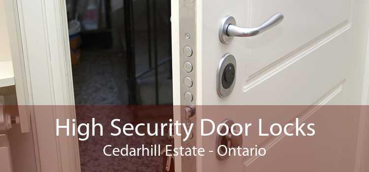 High Security Door Locks Cedarhill Estate - Ontario