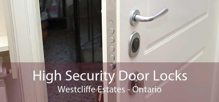 High Security Door Locks Westcliffe Estates - Ontario