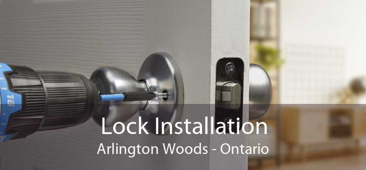 Lock Installation Arlington Woods - Ontario