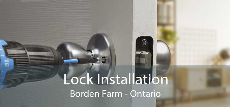 Lock Installation Borden Farm - Ontario