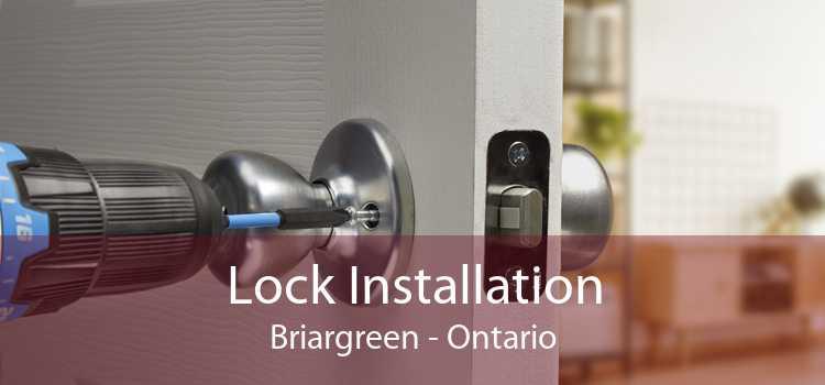 Lock Installation Briargreen - Ontario