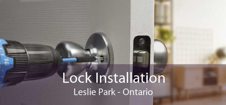 Lock Installation Leslie Park - Ontario