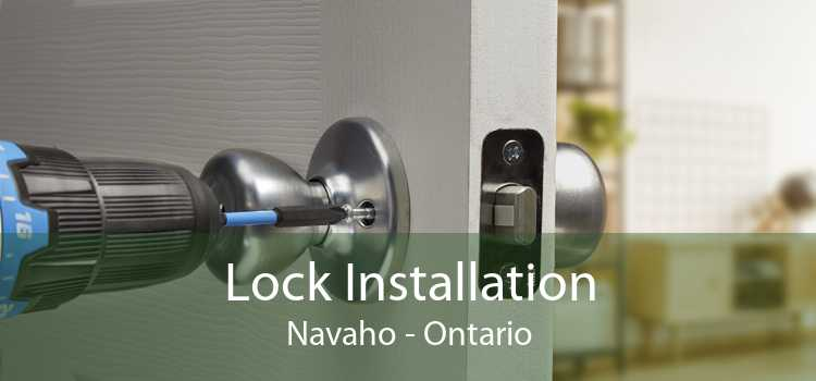 Lock Installation Navaho - Ontario