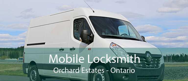 Mobile Locksmith Orchard Estates - Ontario