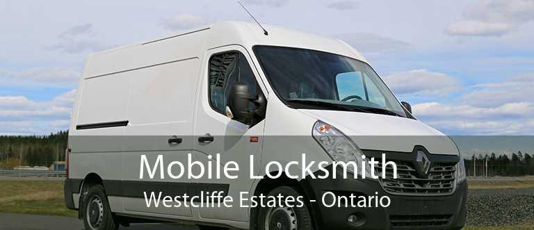 Mobile Locksmith Westcliffe Estates - Ontario