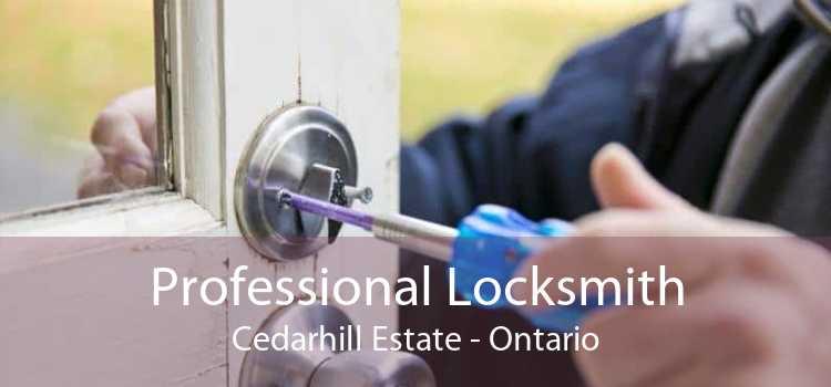Professional Locksmith Cedarhill Estate - Ontario