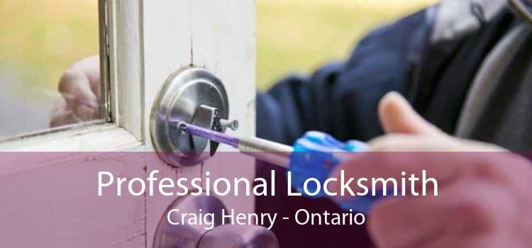Professional Locksmith Craig Henry - Ontario