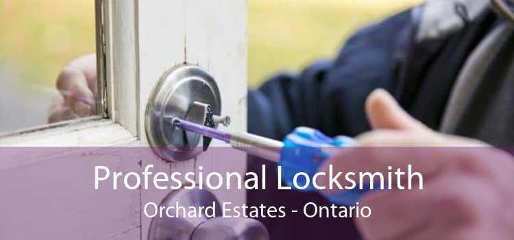 Professional Locksmith Orchard Estates - Ontario