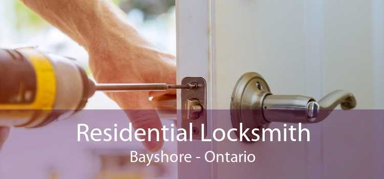 Residential Locksmith Bayshore - Ontario
