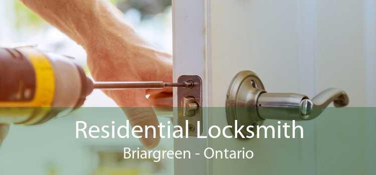 Residential Locksmith Briargreen - Ontario
