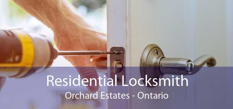 Residential Locksmith Orchard Estates - Ontario