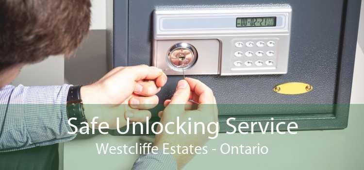 Safe Unlocking Service Westcliffe Estates - Ontario